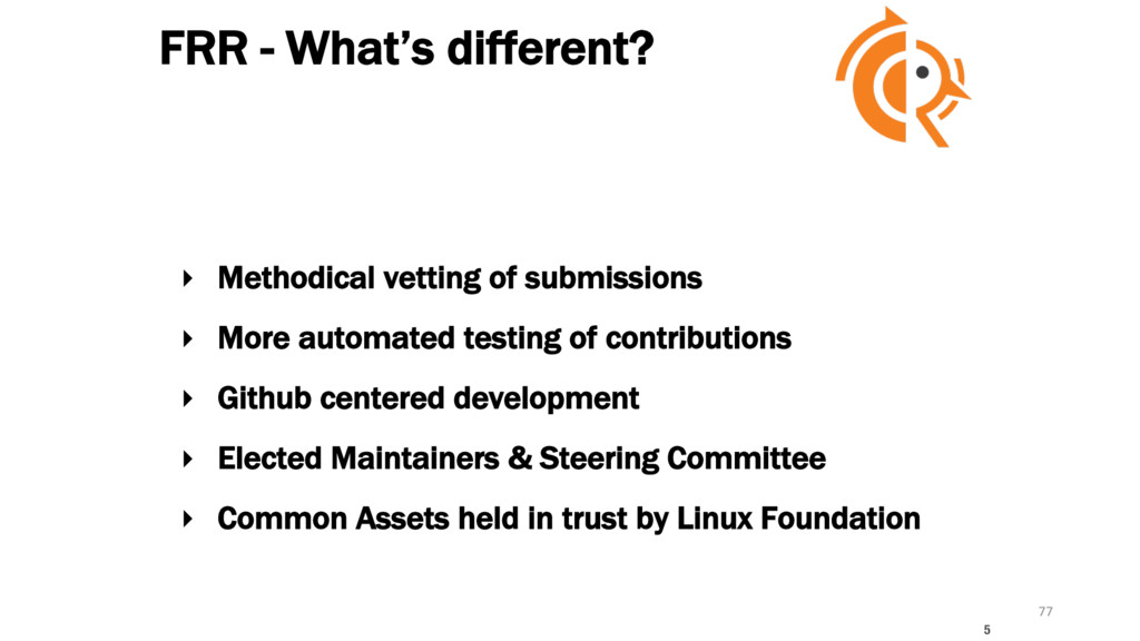 FRR - What's different? ‣ Methodical vetting of...