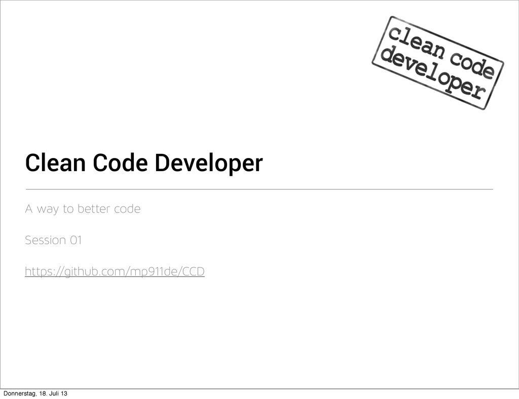 Clean Code Developer A way to better code Sessi...