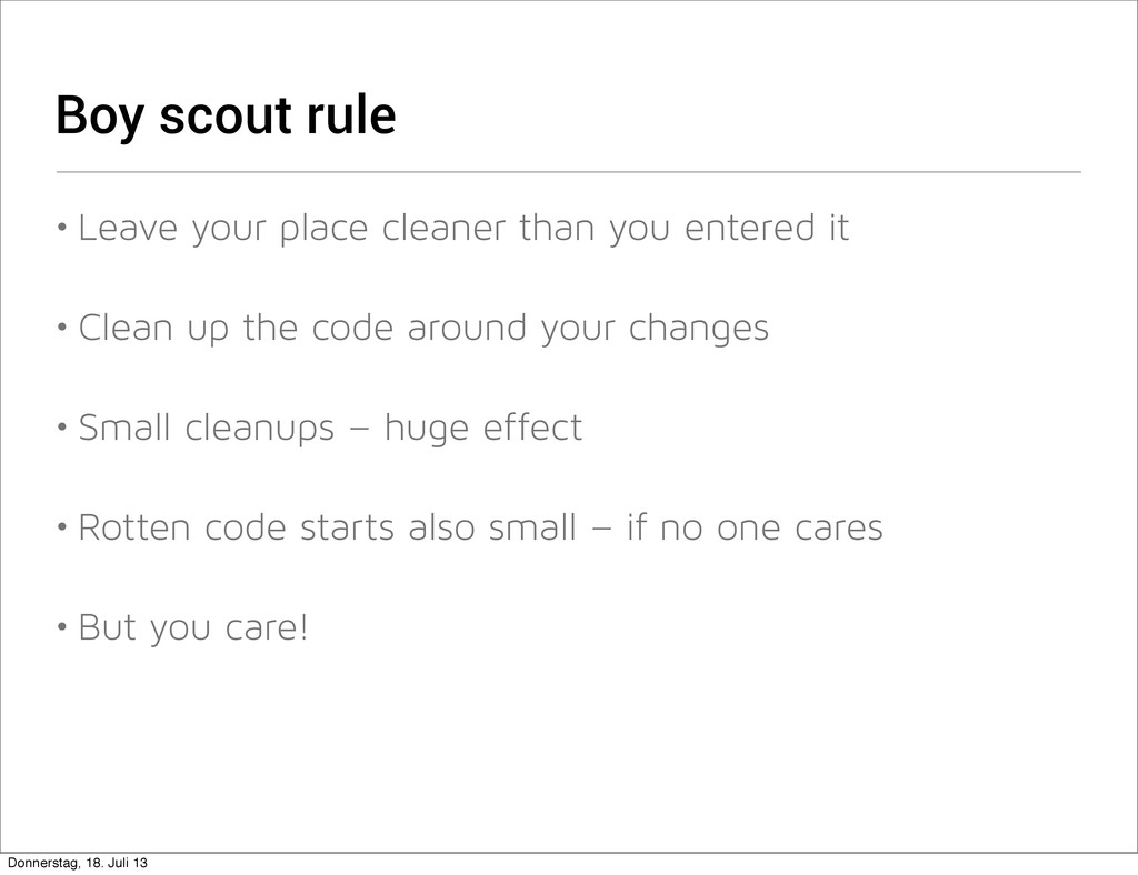 Boy scout rule • Leave your place cleaner than ...