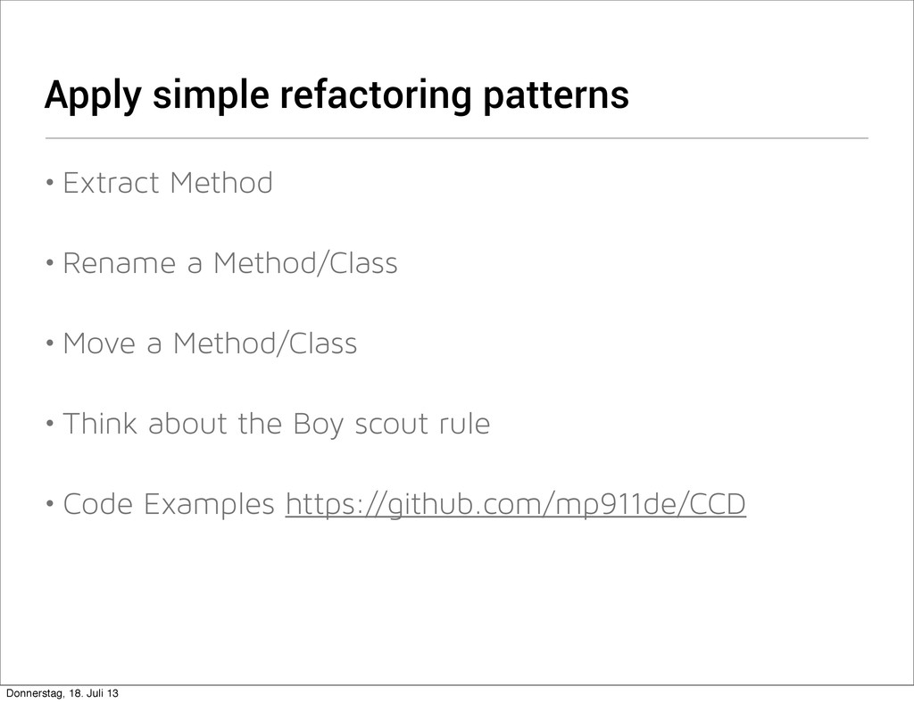 Apply simple refactoring patterns • Extract Met...