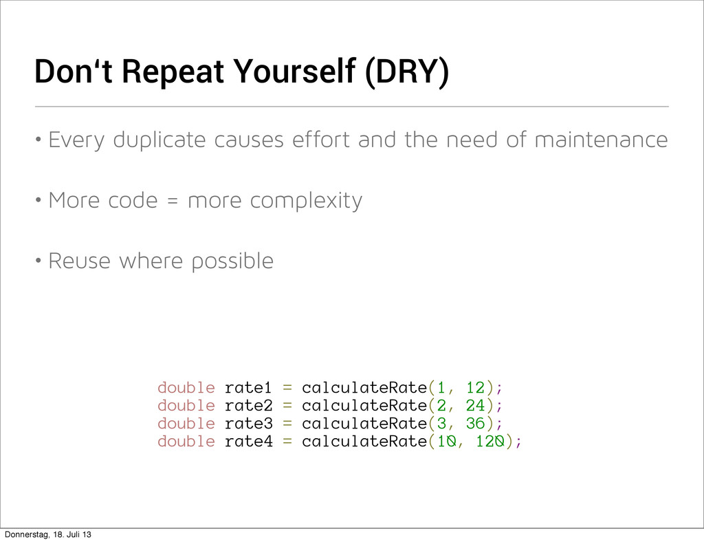 Don't Repeat Yourself (DRY) • Every duplicate c...