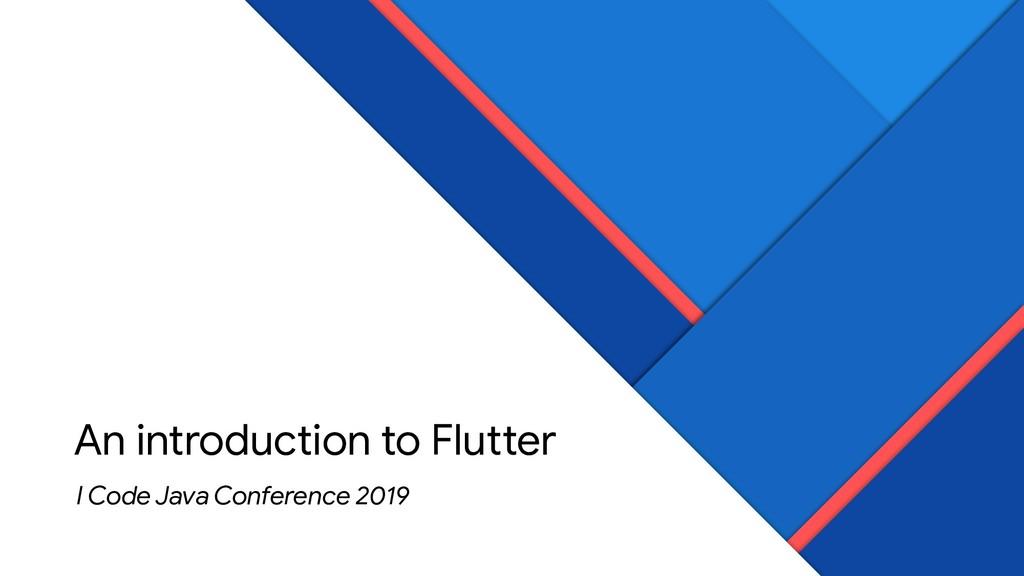 An introduction to Flutter I Code Java Conferen...