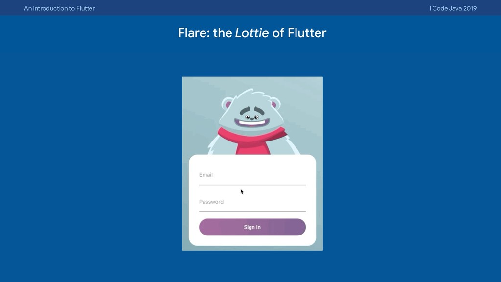 An introduction to Flutter I Code Java 2019 Fla...