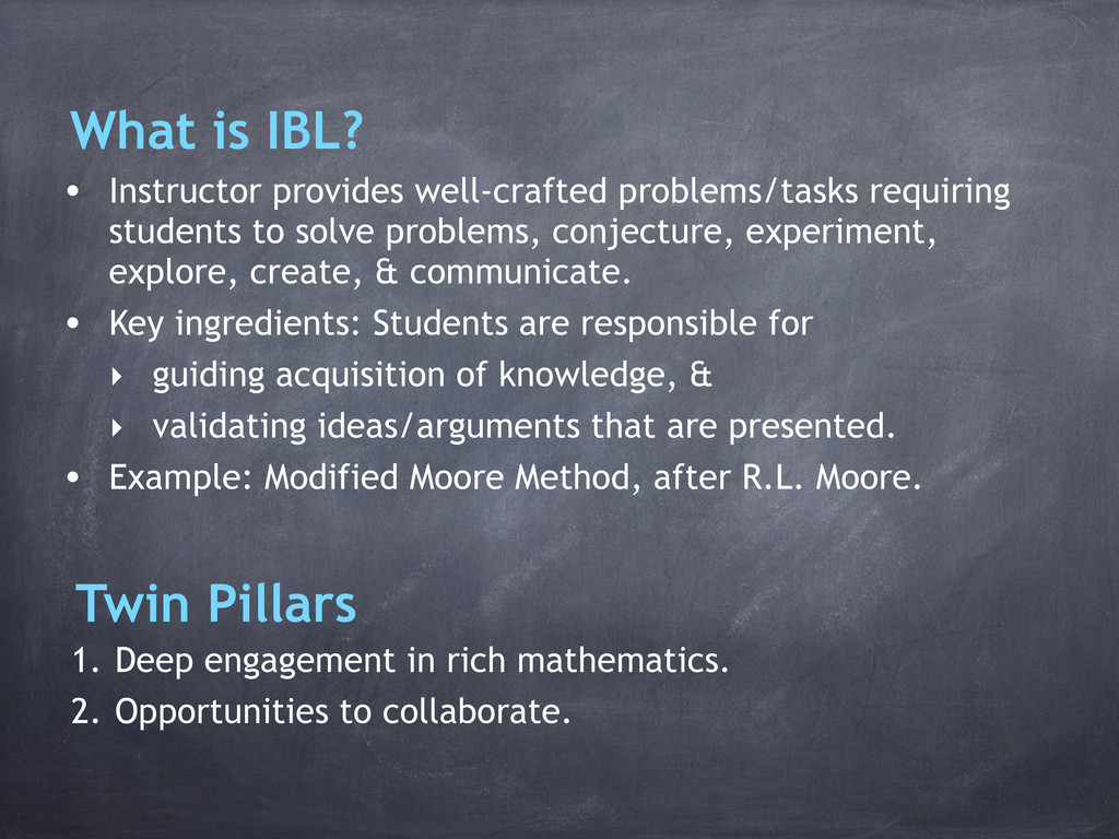 What is IBL? • Instructor provides well-crafted...