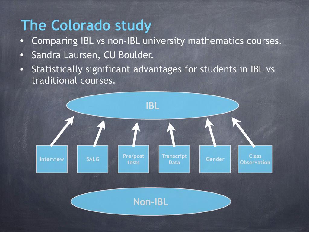 The Colorado study • Comparing IBL vs non-IBL u...