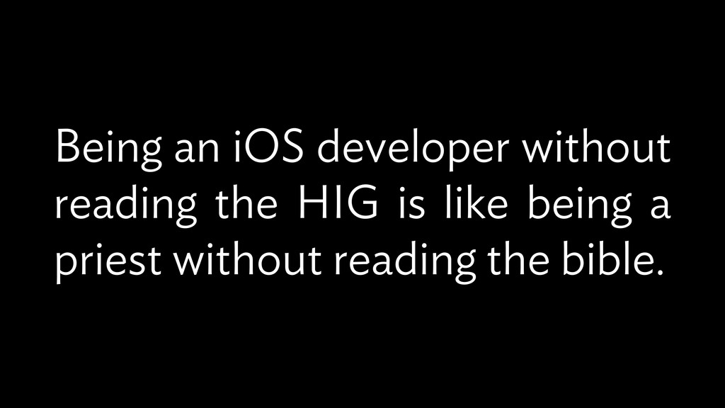 Being an iOS developer without reading the HIG ...