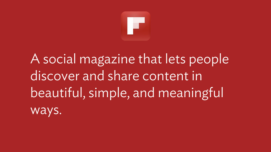 A social magazine that lets people discover and...