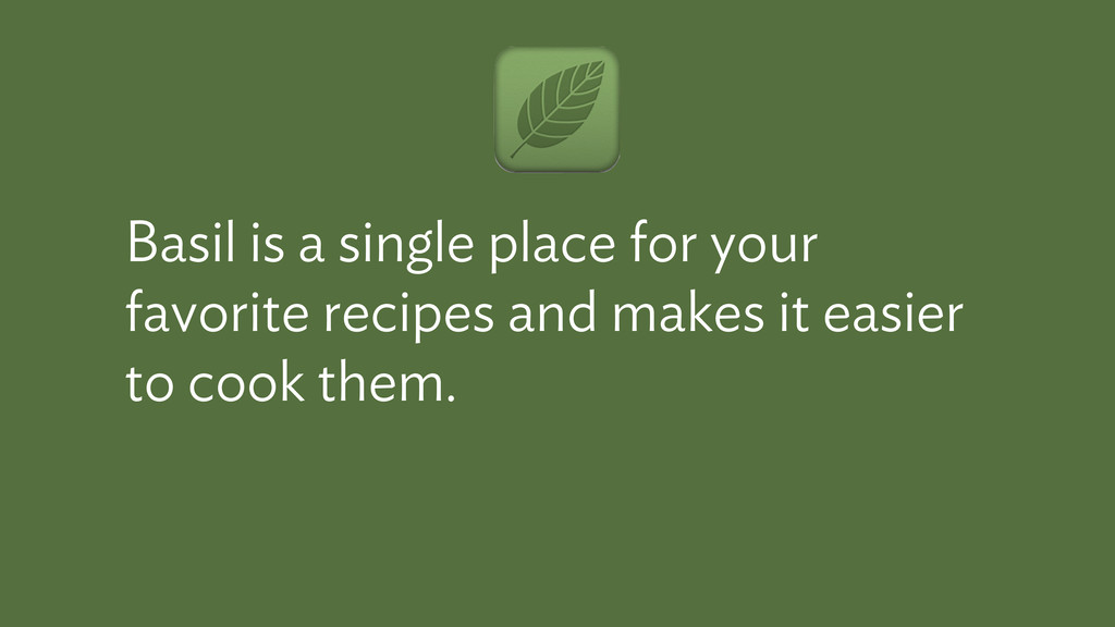 Basil is a single place for your favorite recip...