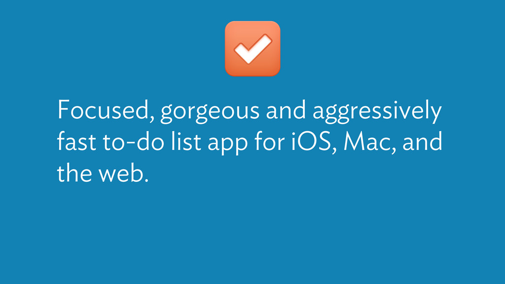 Focused, gorgeous and aggressively fast to-do l...