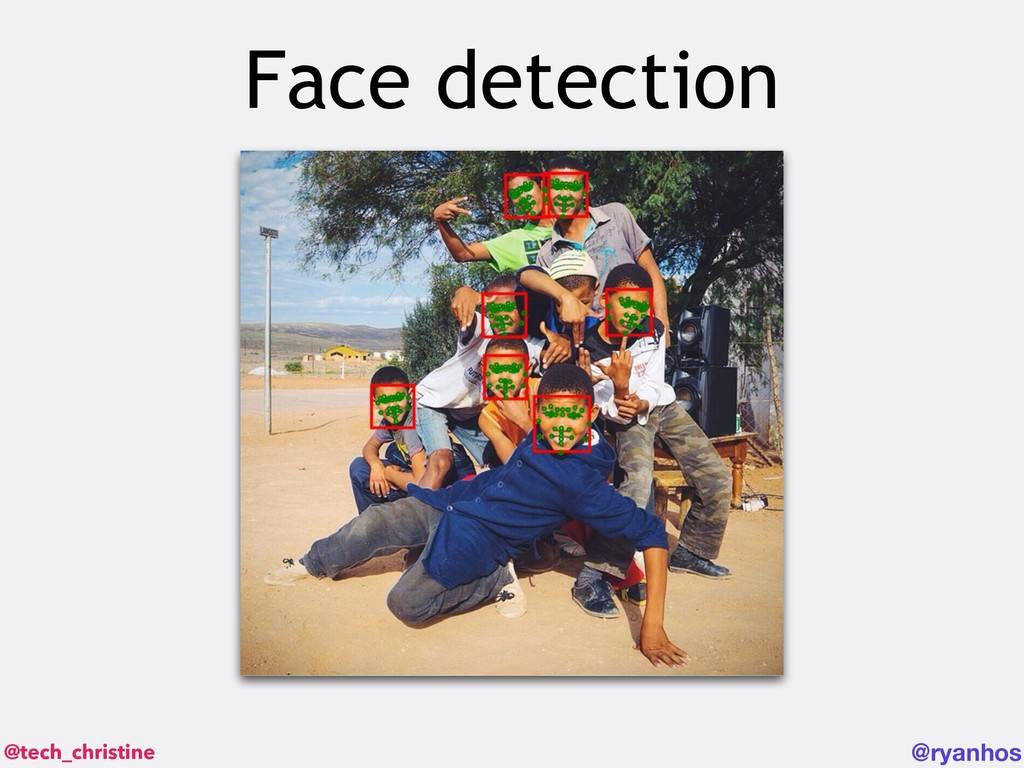 @tech_christine @ryanhos Face detection