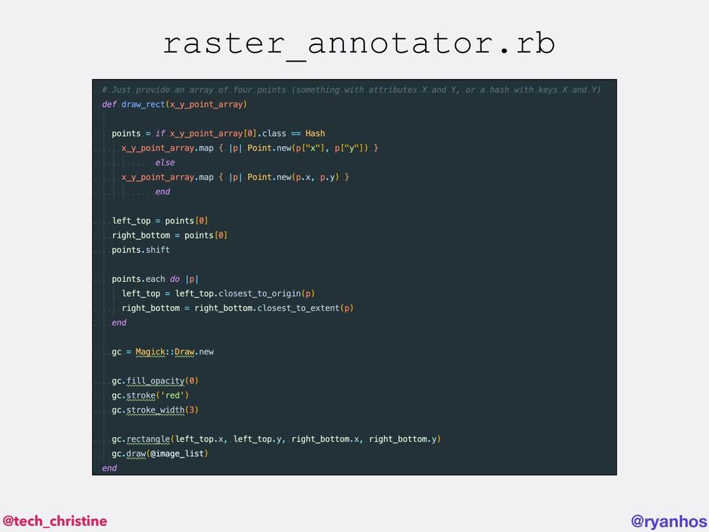 @tech_christine @ryanhos raster_annotator.rb