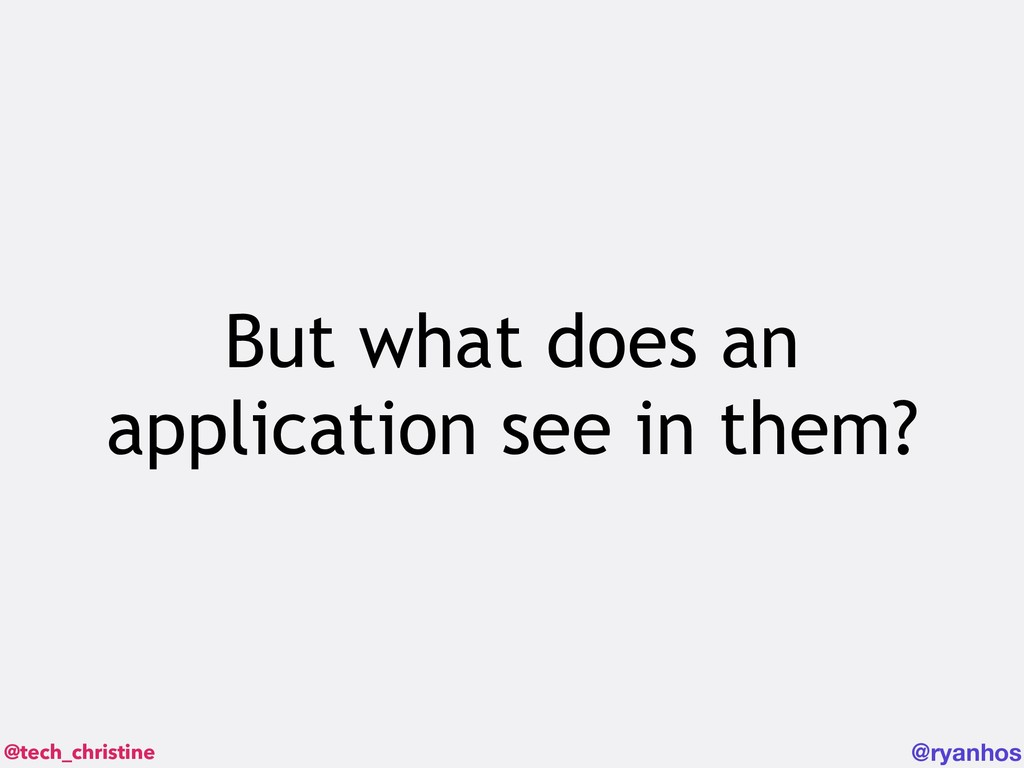 @tech_christine @ryanhos But what does an appli...
