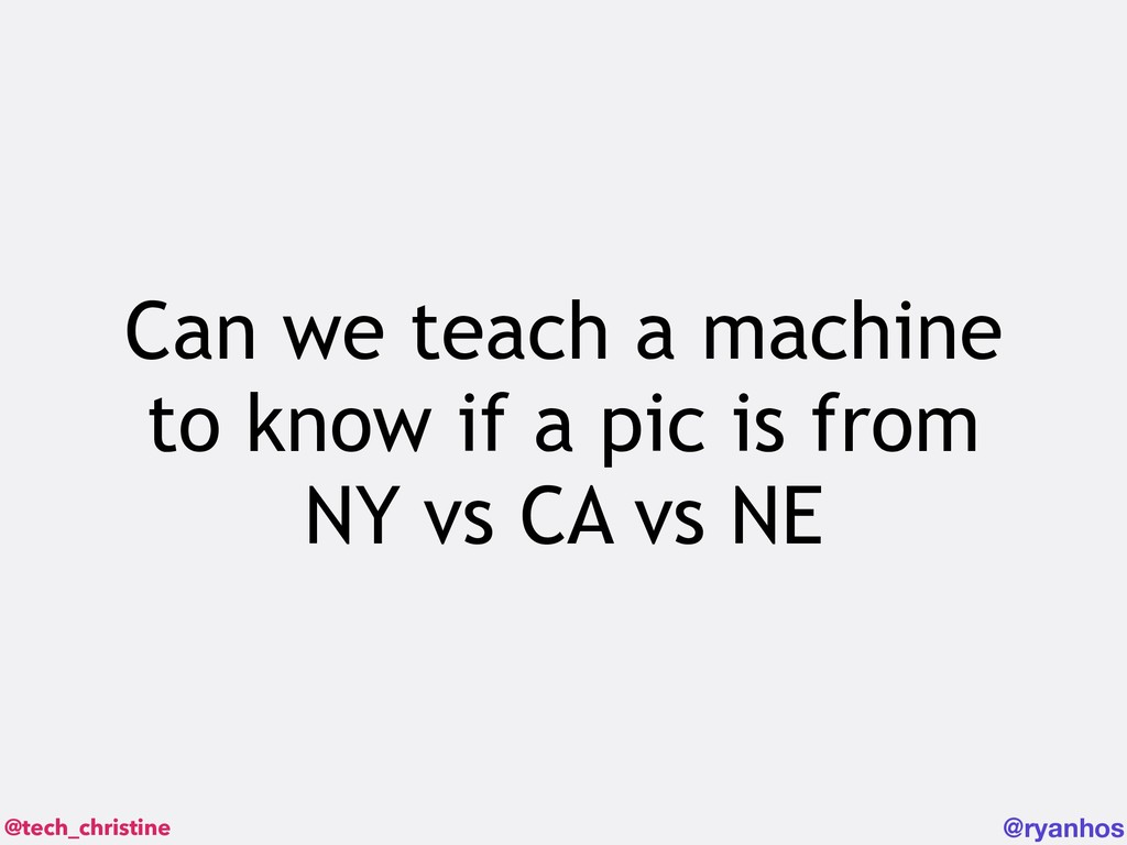 @tech_christine @ryanhos Can we teach a machine...