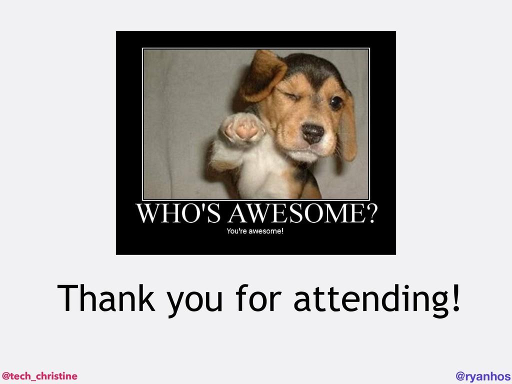@tech_christine @ryanhos Thank you for attendin...