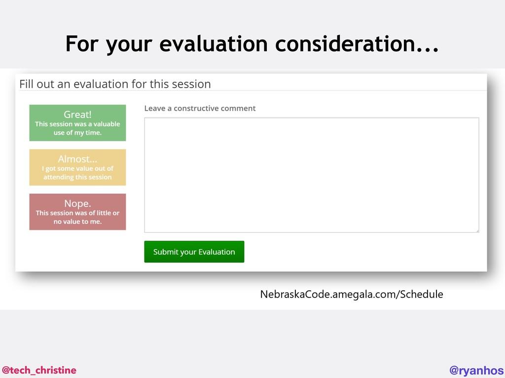 @tech_christine @ryanhos For your evaluation co...