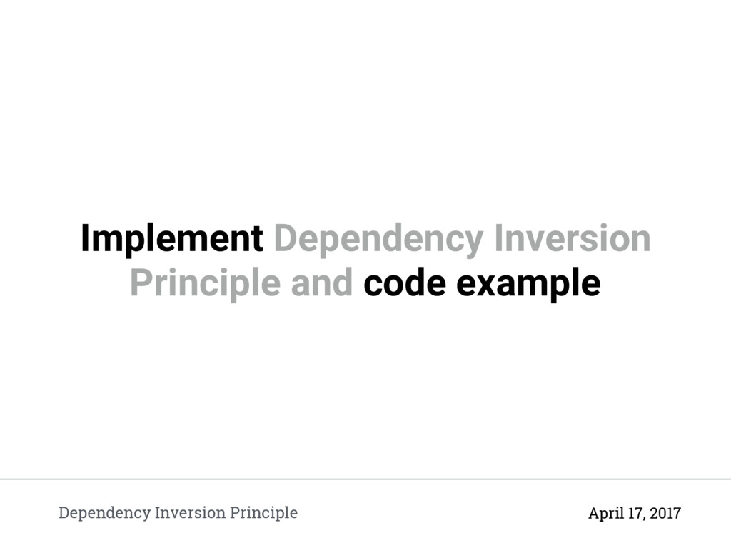 Implement Dependency Inversion Principle and co...