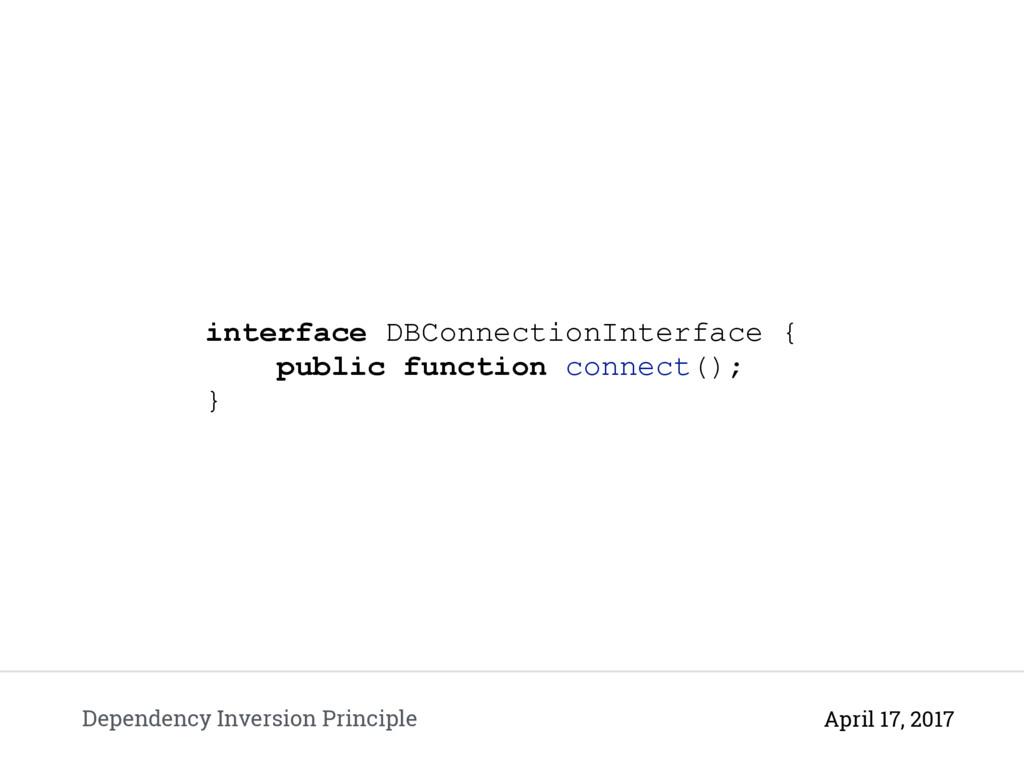 Dependency Inversion Principle April 17, 2017 i...