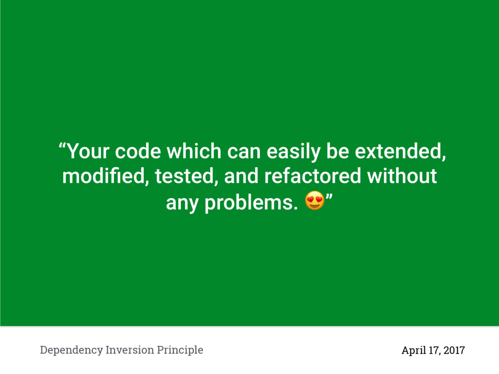 """""""Your code which can easily be extended, modifie..."""