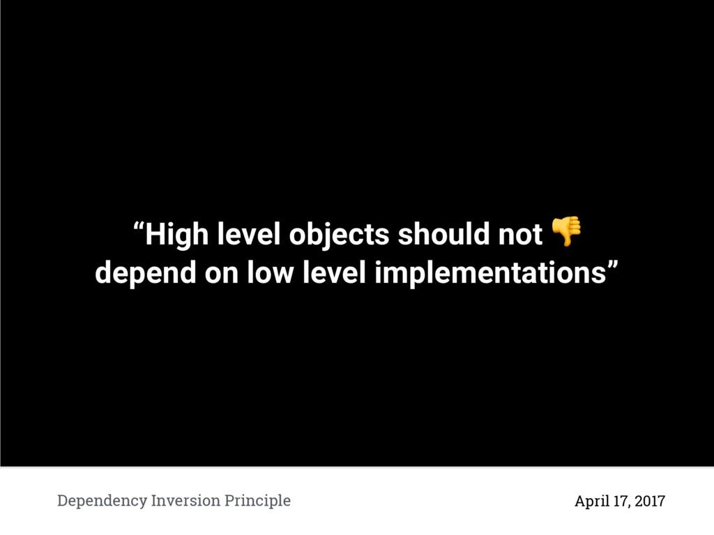 "Dependency Inversion Principle April 17, 2017 ""..."