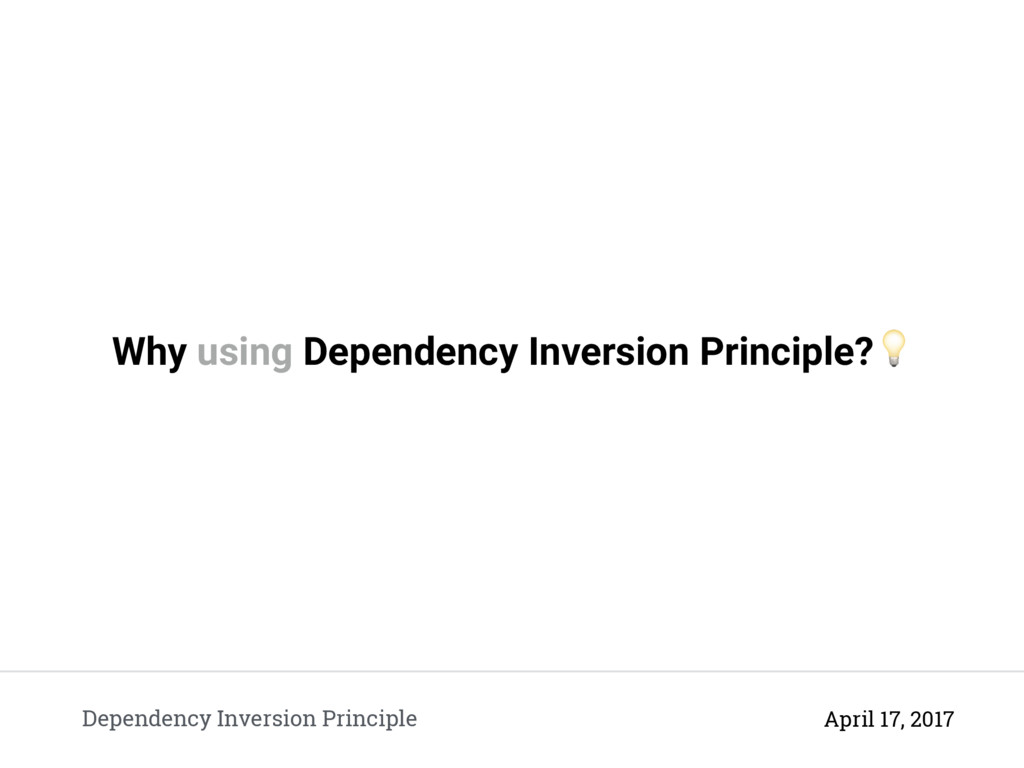 Why using Dependency Inversion Principle? Depen...