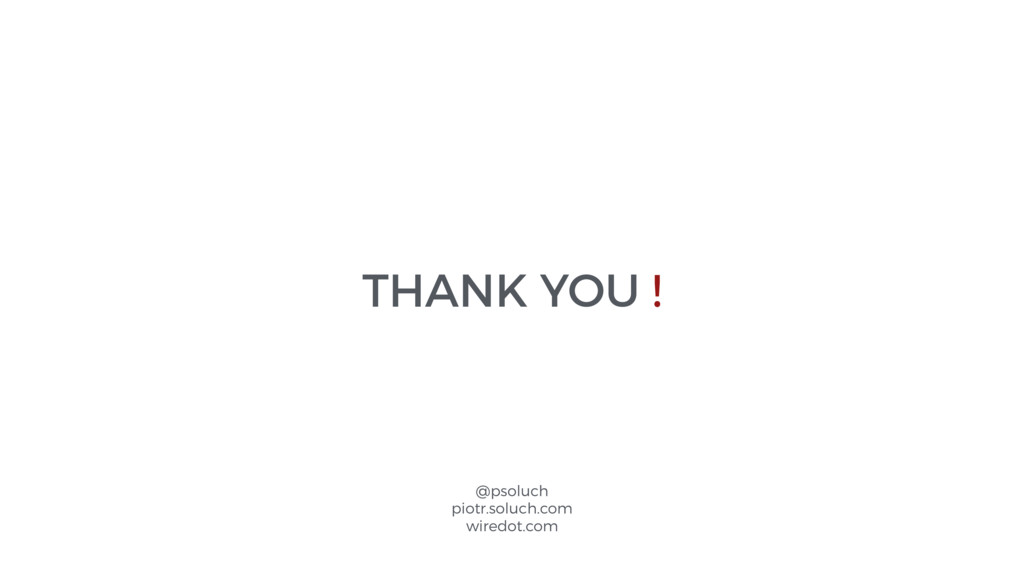 THANK YOU ! @psoluch piotr.soluch.com wiredot.c...