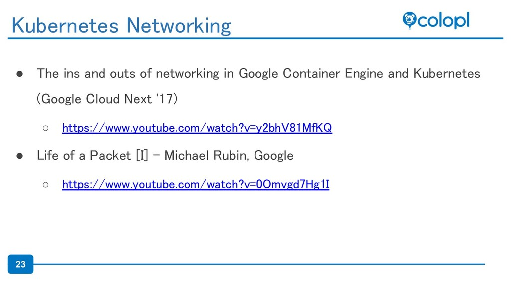 23 ● The ins and outs of networking in Google C...