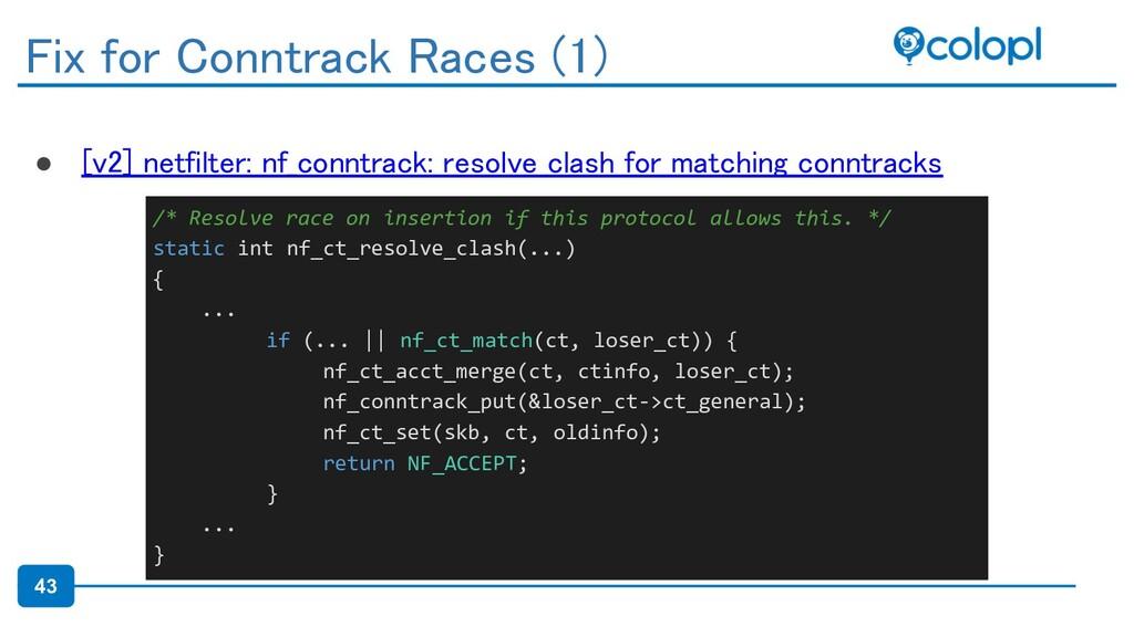43 ● [v2] netfilter: nf_conntrack: resolve clas...