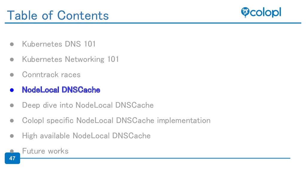 47 ● Kubernetes DNS 101 ● Kubernetes Networkin...
