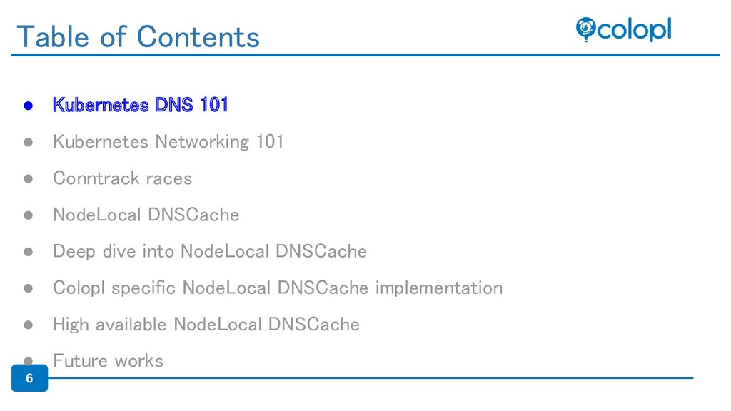 6 ● Kubernetes DNS 101 ● Kubernetes Networking...