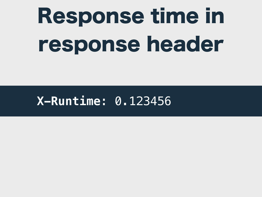 3FTQPOTFUJNFJO SFTQPOTFIFBEFS X-Runtime: 0....