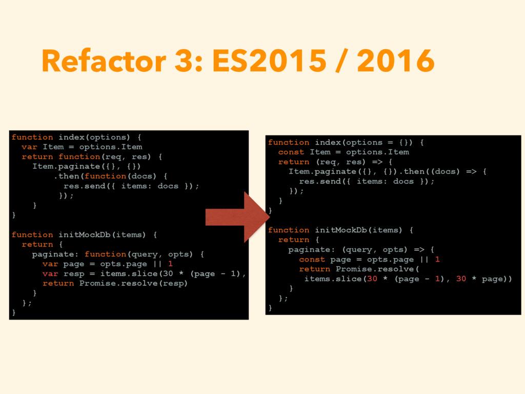 Refactor 3: ES2015 / 2016 function index(option...
