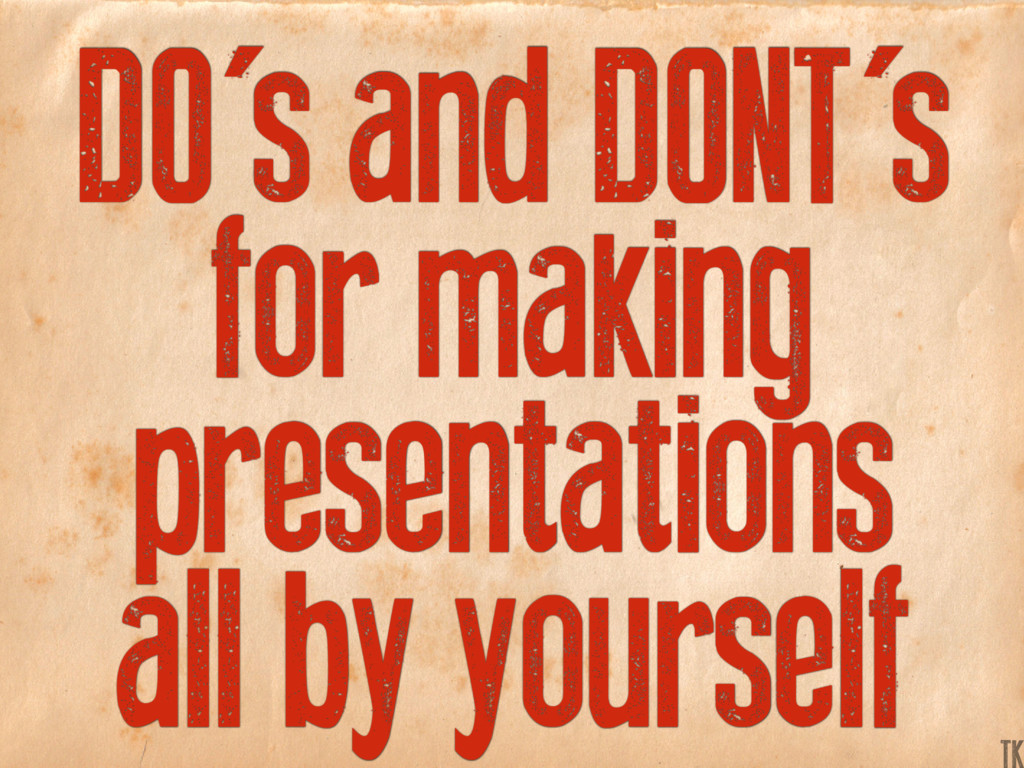 DO's and DONT's for making presentations all by...