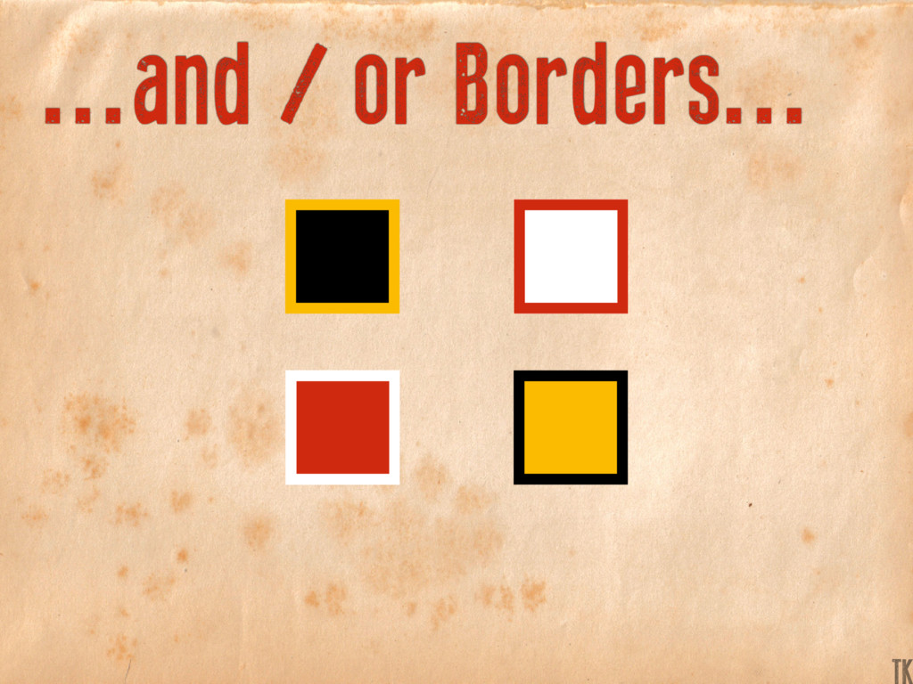 ...and / or Borders... K TK