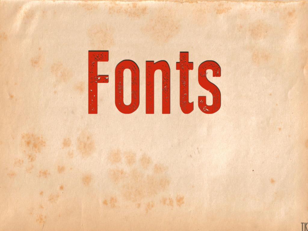 Fonts TK