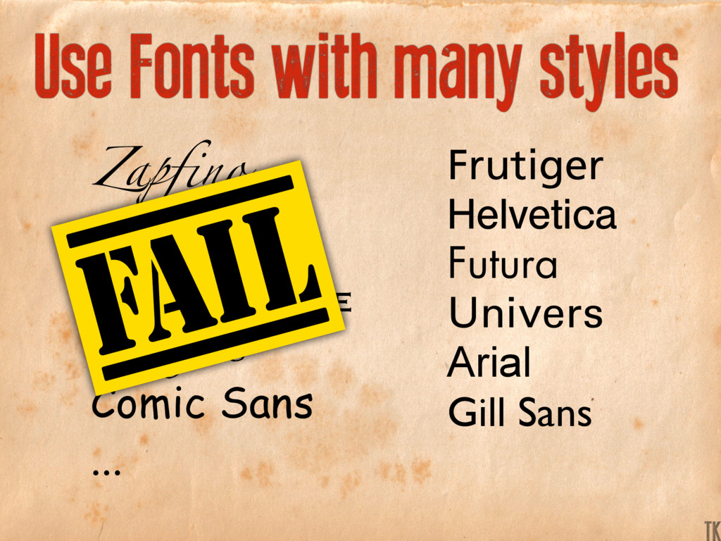 Use Fonts with many styles Zapfino Curlz MT Cop...
