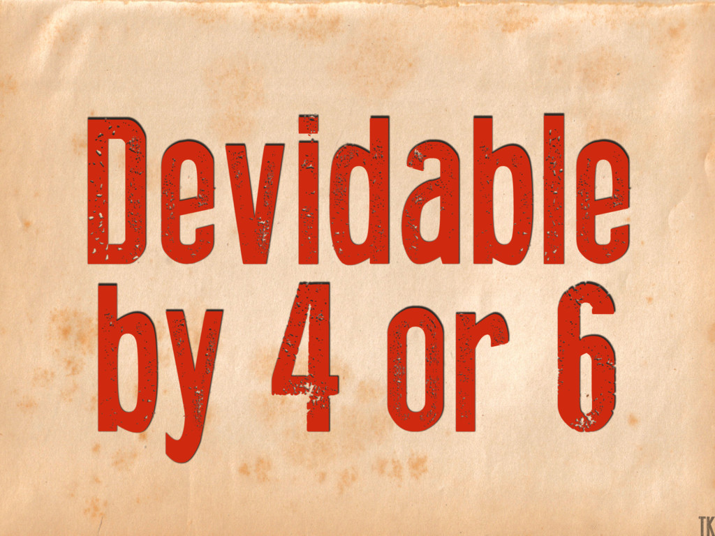Devidable by 4 or 6 K TK