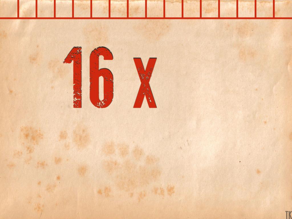 16 x K TK