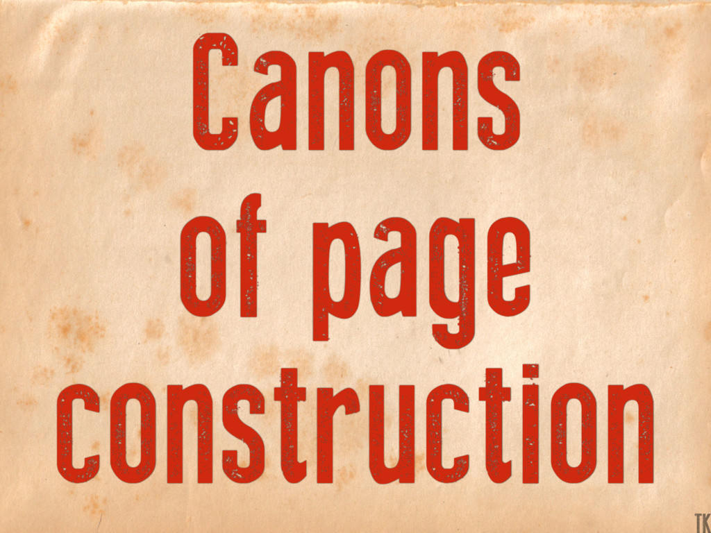 Canons of page construction TK