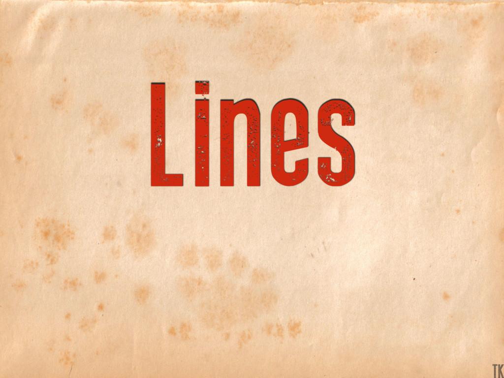 Lines TK