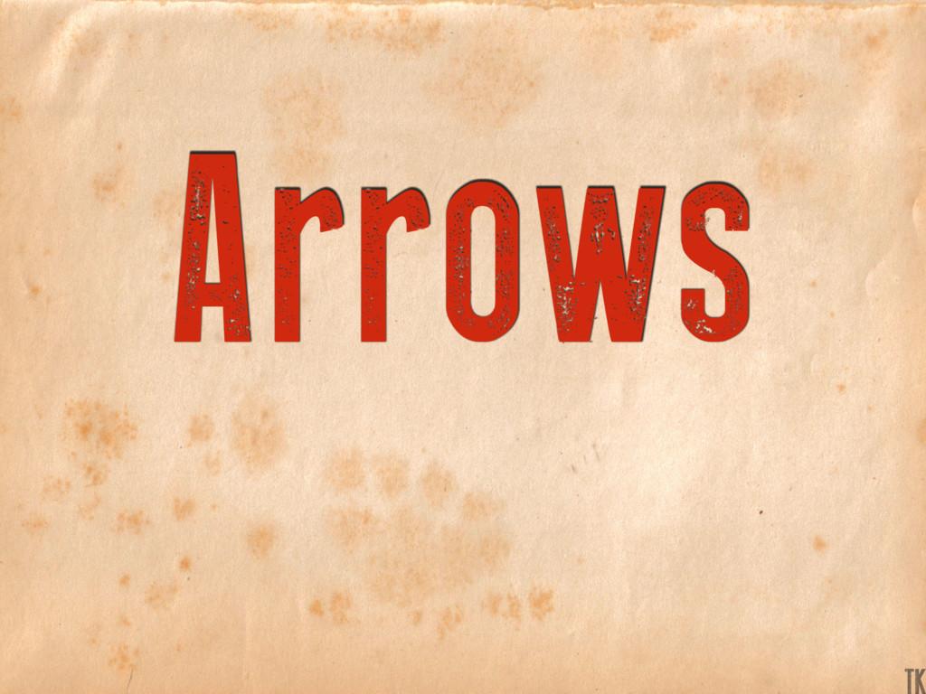 Arrows TK