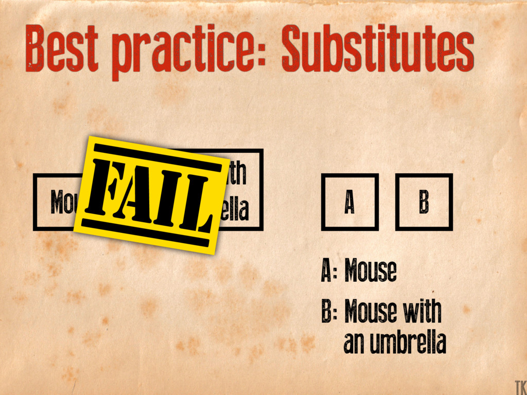 Best practice: Substitutes Mouse A B Mouse with...