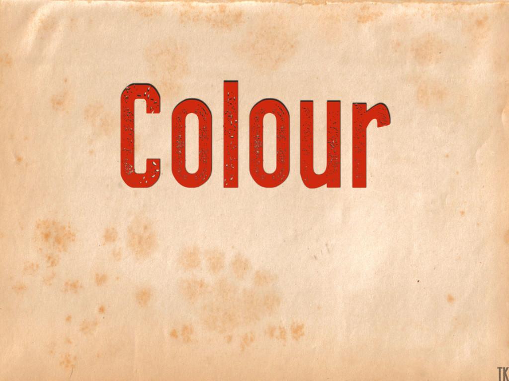 Colour TK