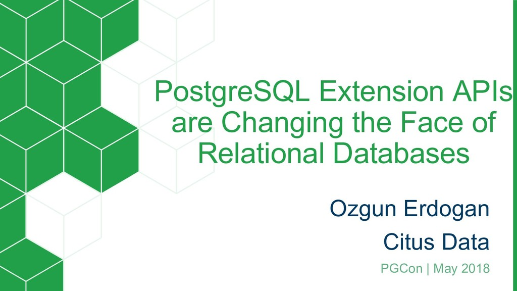 PostgreSQL Extension APIs are Changing the Face...