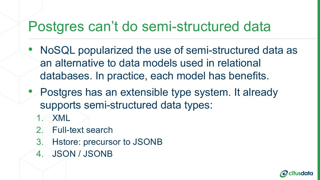 Postgres can't do semi-structured data • NoSQL ...