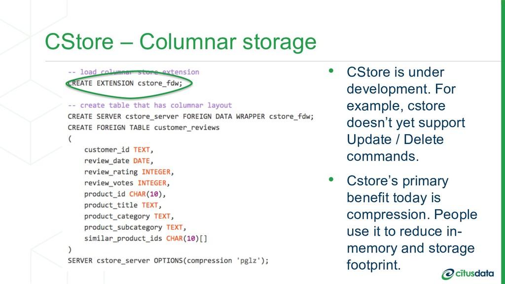 CStore – Columnar storage • CStore is under dev...