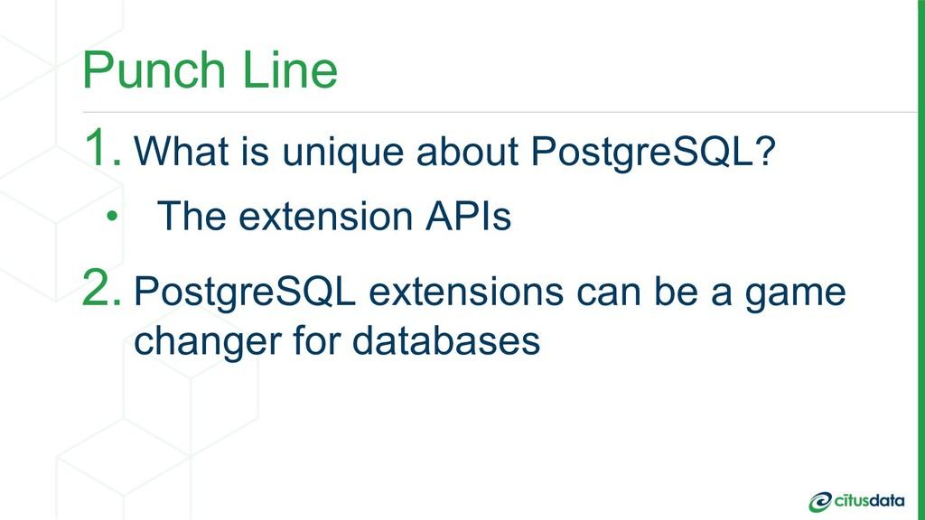 Punch Line 1. What is unique about PostgreSQL? ...