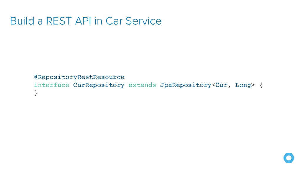 Build a REST API in Car Service @RepositoryRest...