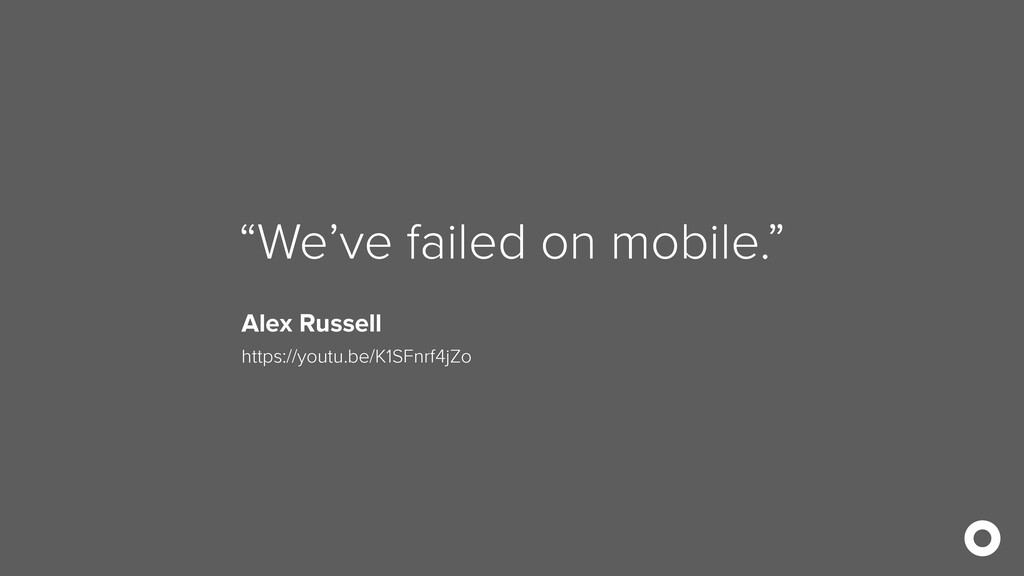 """We've failed on mobile."" Alex Russell https://..."