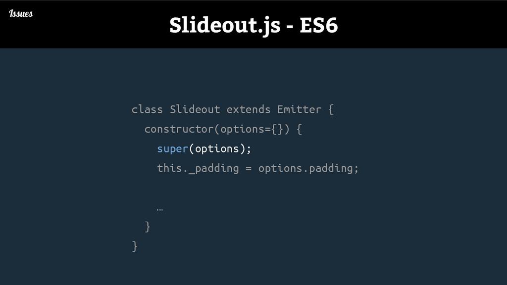 class Slideout extends Emitter { constructor(op...