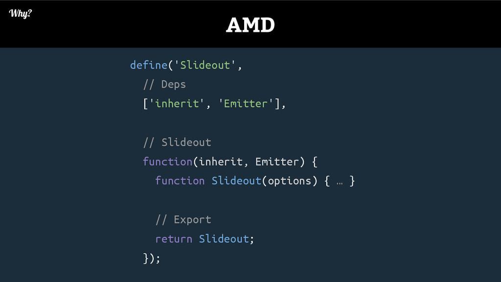 define('Slideout', // Deps ['inherit', 'Emitter...